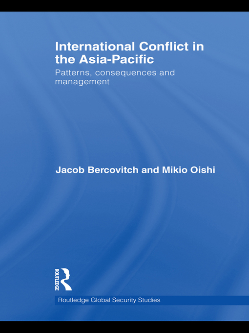 Title details for International Conflict in the Asia-Pacific by Jacob Bercovitch - Available