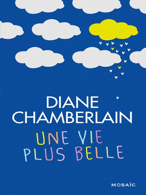 Title details for Une vie plus belle by Diane Chamberlain - Available