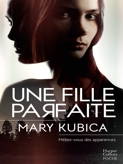 Title details for Une fille parfaite by Mary Kubica - Available