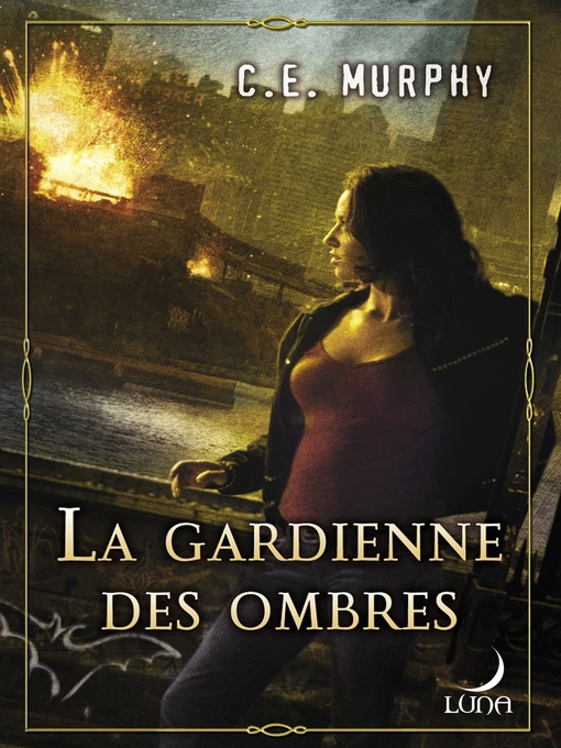Title details for La gardienne des ombres by C.E. Murphy - Available