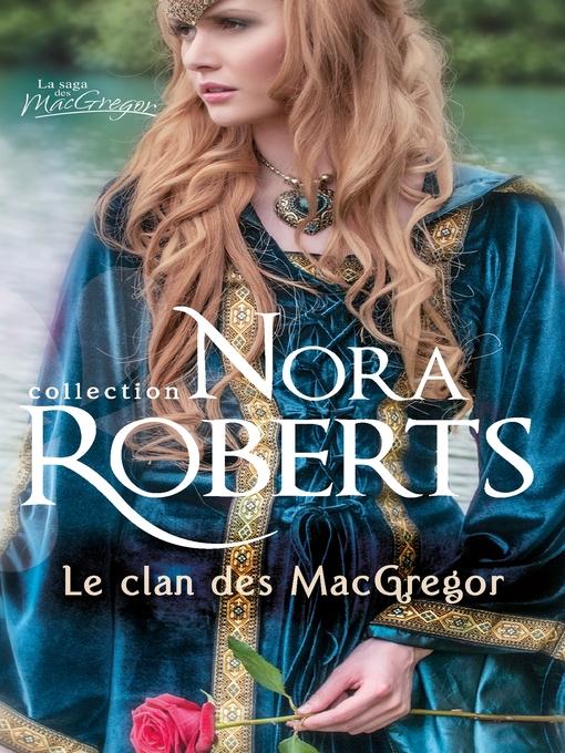 Title details for Le clan des MacGregor by Nora Roberts - Wait list