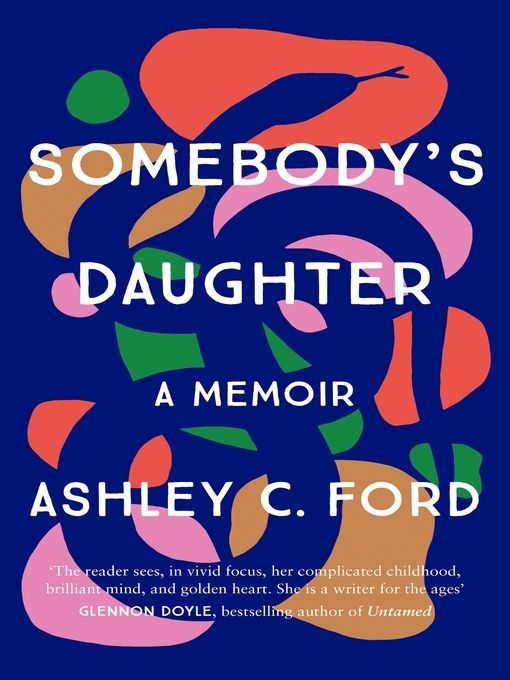 Title details for Somebody's Daughter by Ashley C Ford - Wait list