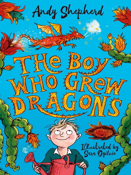 The Boy Who Grew Dragons The Boy Who Grew Dragons Series, Book 1