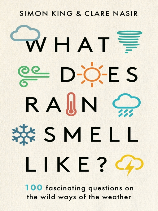 Title details for What Does Rain Smell Like? by Simon King - Available