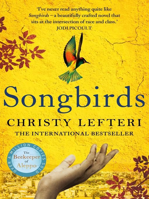 Title details for Songbirds by Christy Lefteri - Wait list