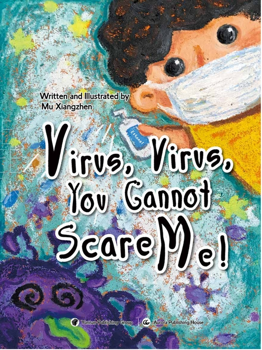 Title details for Virus, Virus, You Cannot Scare Me! by 穆相珍 - Available