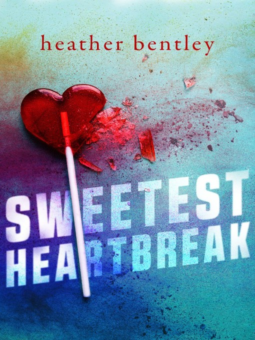 Title details for Sweetest Heartbreak by Heather Taczy - Available