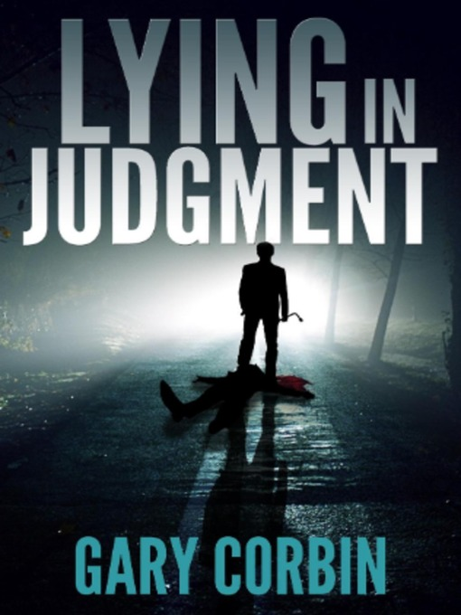 Title details for Lying in Judgment by Gary Corbin - Available