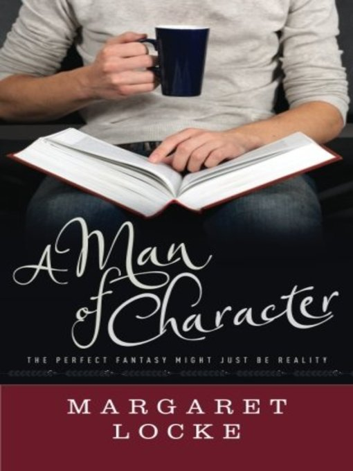 Title details for A Man of Character by Margaret Locke - Available