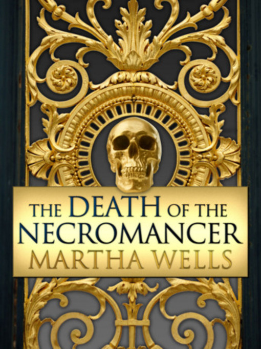 Title details for The Death of the Necromancer by Martha Wells - Wait list