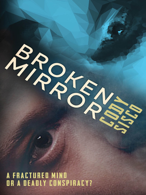 Title details for Broken Mirror by Cody Sisco - Available