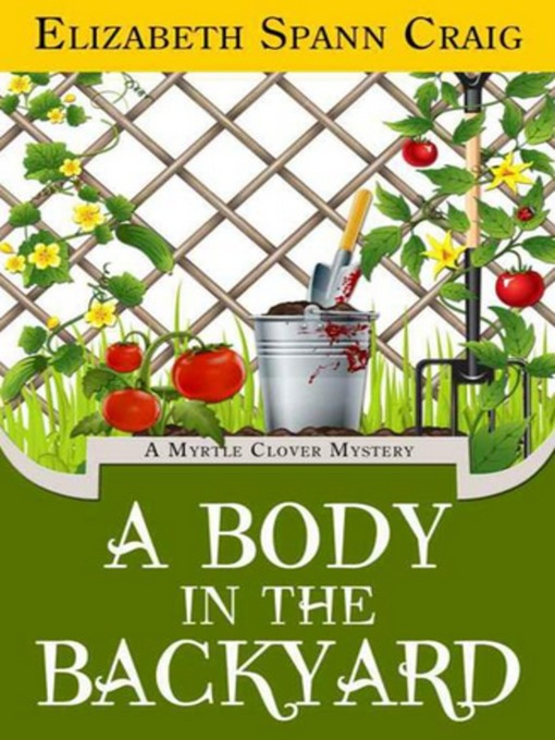 Title details for A Body in the Backyard by Elizabeth Spann Craig - Available