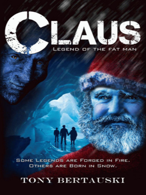 Title details for Claus: Legend of the Fat Man by Tony Bertauski - Available