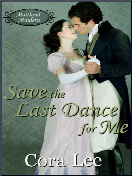 Title details for Save the Last Dance for Me by Cora Lee - Wait list