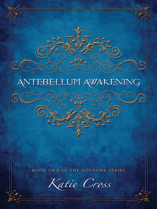 Title details for Antebellum Awakening by Katie Cross - Available