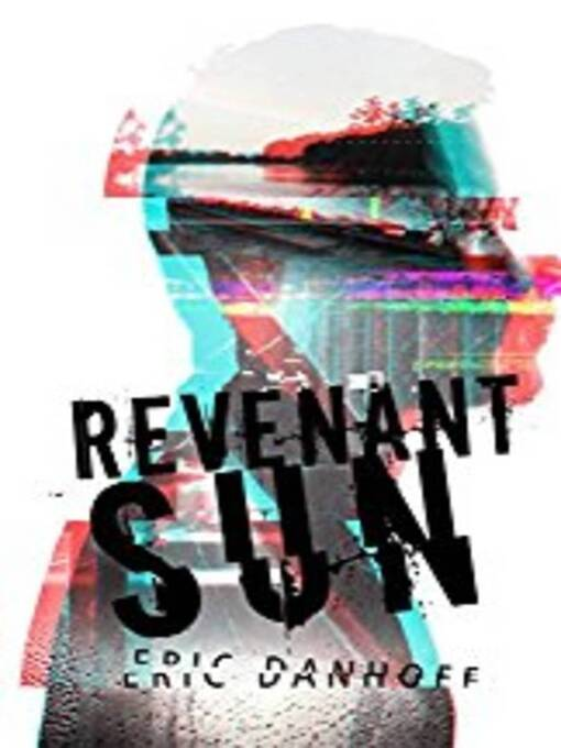 Title details for Revenant Sun by Eric Danhoff - Available
