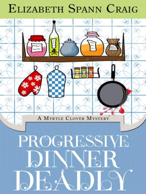 Title details for Progressive Dinner Deadly by Elizabeth Spann Craig - Available