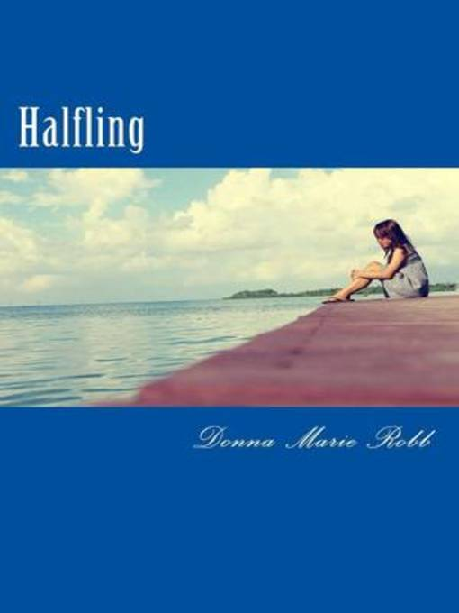 Title details for Halfling by Donna Marie Robb - Available
