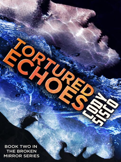 Title details for Tortured Echoes by Cody Sisco - Available