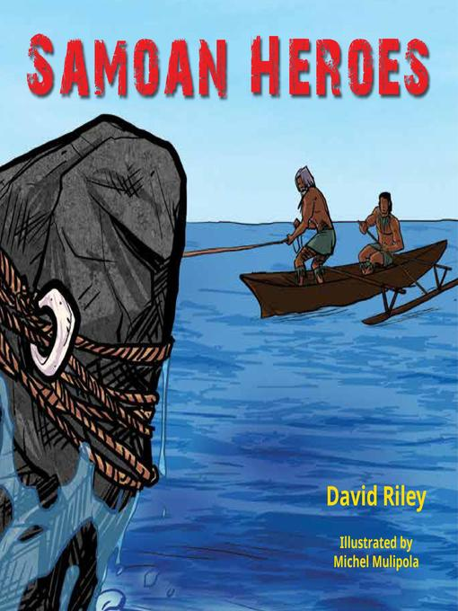 Title details for Samoan Heroes by David Riley - Available