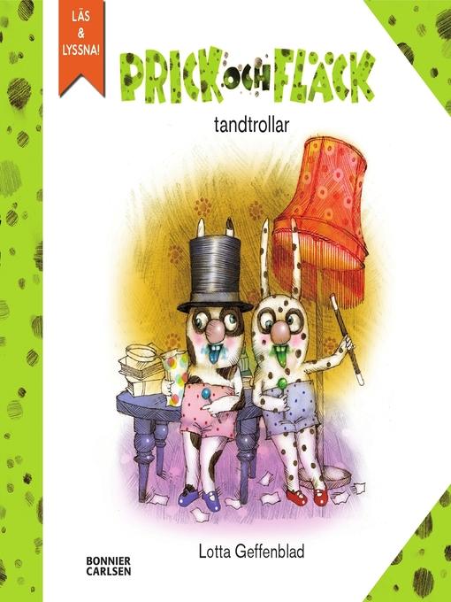 Title details for Prick och Fläck tandtrollar (e-bok + ljud) by Lotta Geffenblad - Available