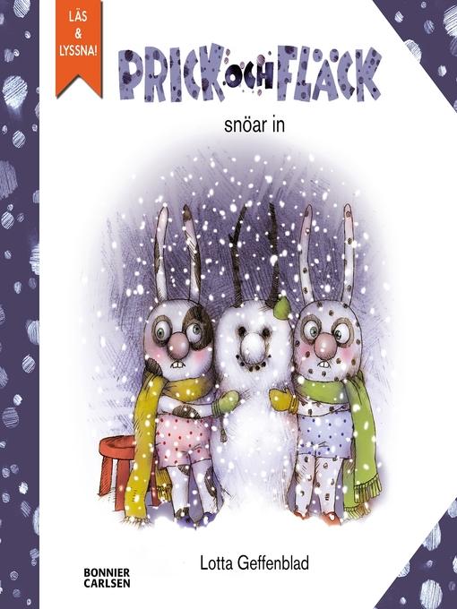 Title details for Prick och Fläck snöar in (e-bok + ljud) by Lotta Geffenblad - Available