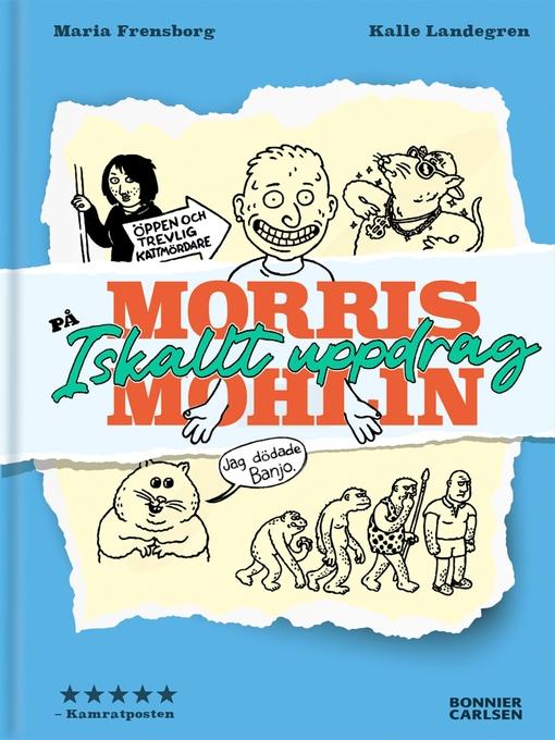 Title details for Morris Mohlin på iskallt uppdrag by Maria Frensborg - Available