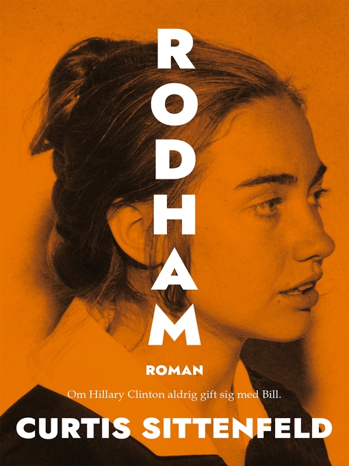 Title details for Rodham by Curtis Sittenfeld - Available