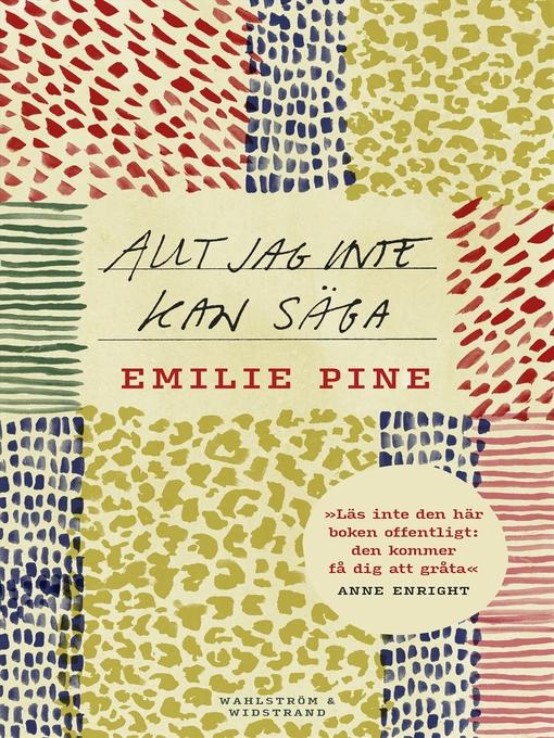 Title details for Allt jag inte kan säga by Emilie Pine - Available