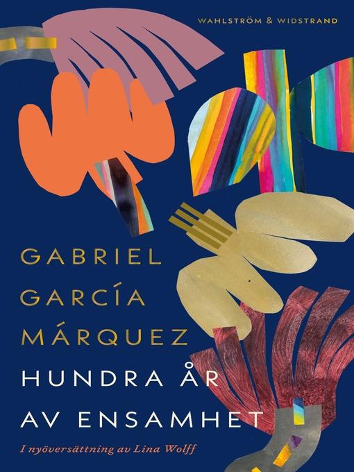 Title details for Hundra år av ensamhet by Gabriel García Márquez - Available