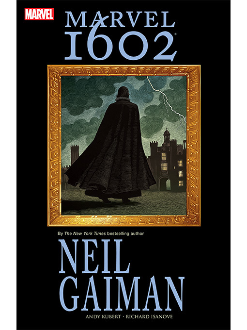 Title details for Marvel 1602 by Neil Gaiman - Available