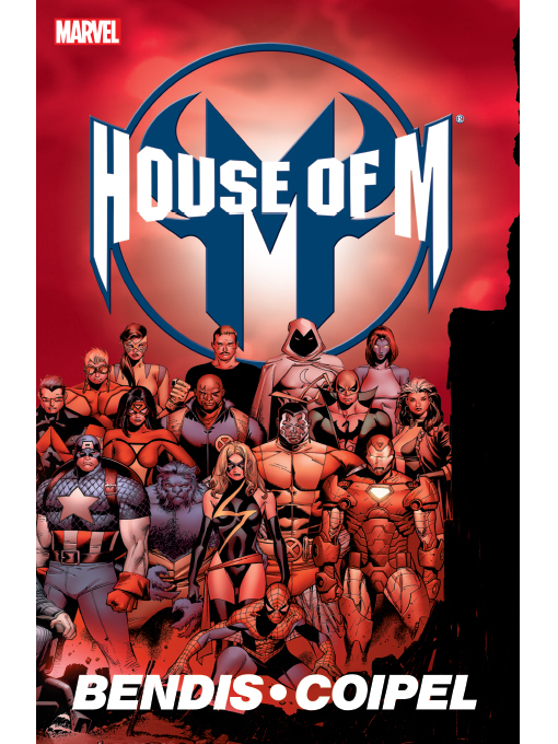 Title details for House of M by Brian Michael Bendis - Available