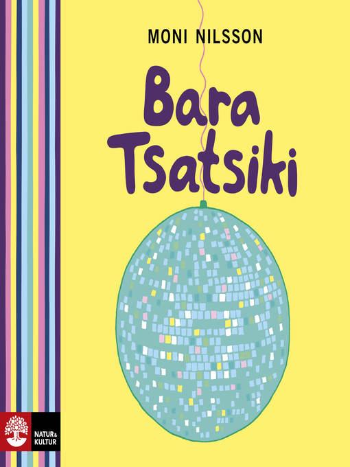 Title details for Bara Tsatsiki by Nilsson Moni - Available