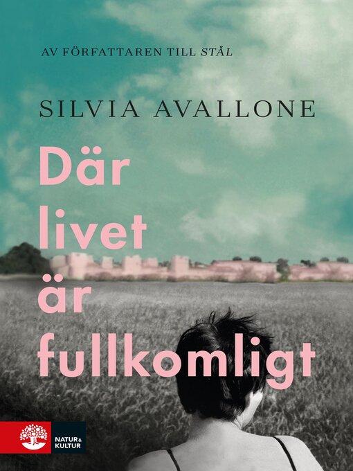 Title details for Där livet är fullkomligt by Silvia Avallone - Available