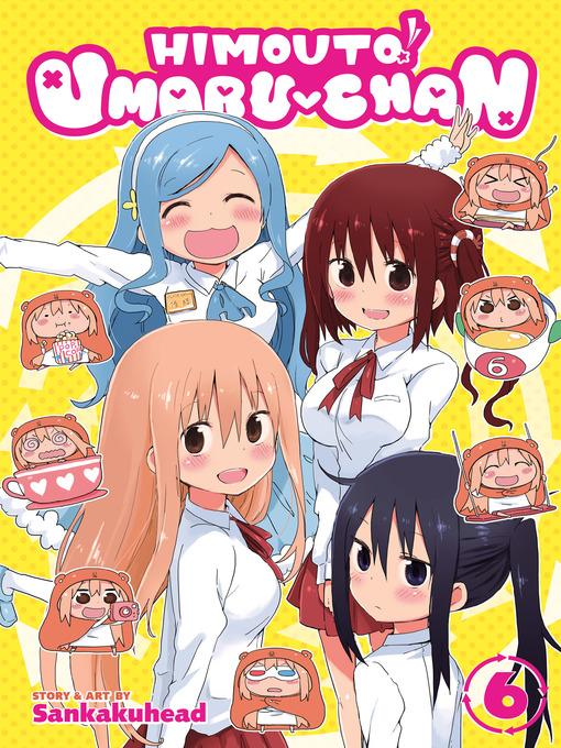 Title details for Himouto! Umaru-chan, Volume 6 by Sankakuhead - Wait list