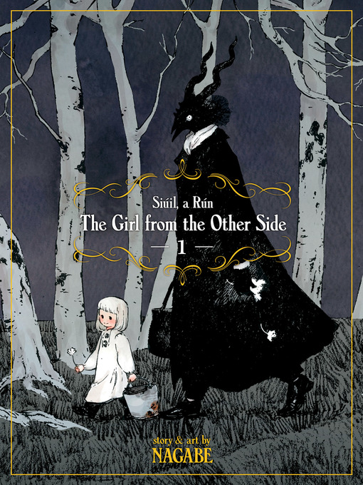 Title details for The Girl From the Other Side: Siúil, a Rún, Volume 1 by Nagabe - Available