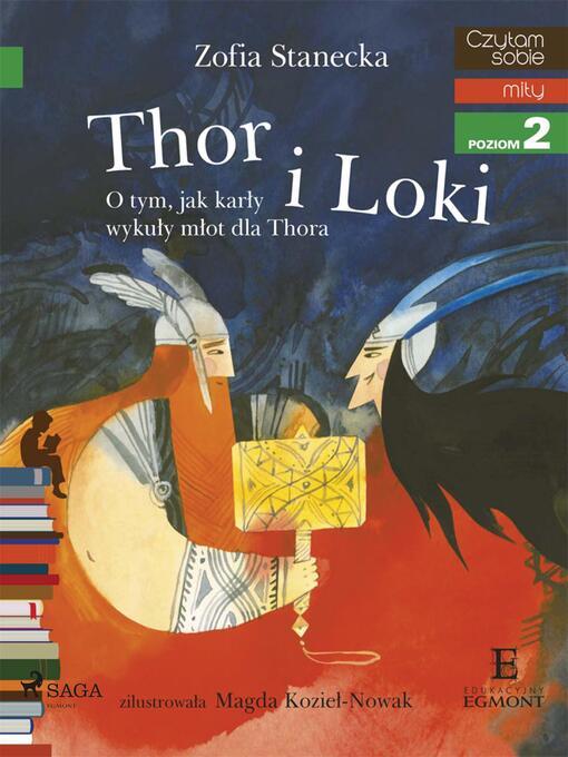 Title details for Thor i Loki--O tym jak karły wykuły młot dla Thora by Zofia Stanecka - Available