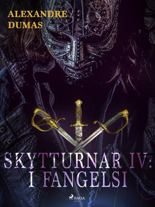 Title details for Skytturnar IV by Alexandre Dumas - Available