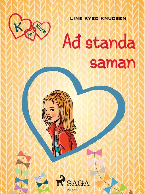 Title details for K fyrir Klara 5 – Að standa saman by Line Kyed Knudsen - Available
