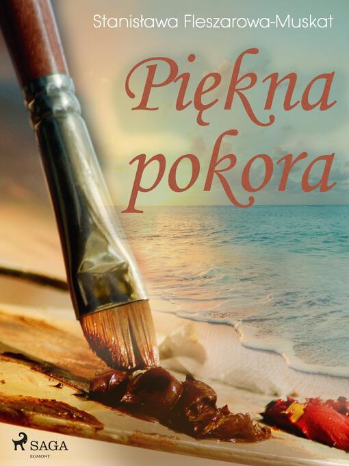 Title details for Piękna pokora by Stanisława Fleszarowa-Muskat - Available