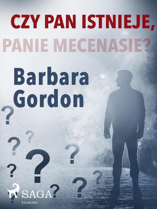Title details for Czy pan istnieje, panie mecenasie? by Barbara Gordon - Available