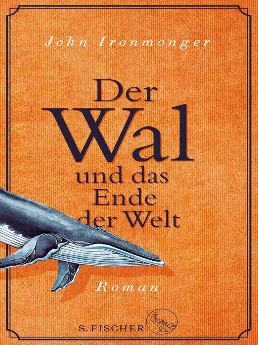 Title details for Der Wal und das Ende der Welt by John Ironmonger - Available
