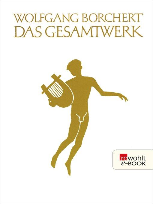 Title details for Das Gesamtwerk by Wolfgang Borchert - Available