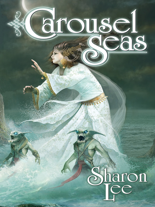 Title details for Carousel Seas by Sharon Lee - Available