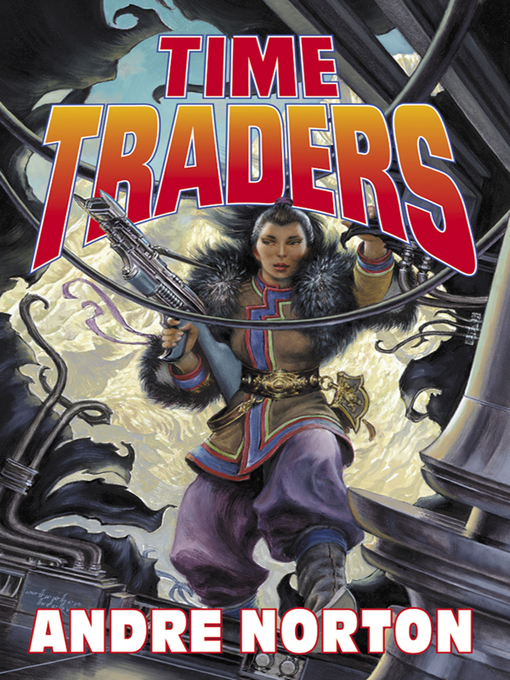 Title details for Time Traders by Andre Norton - Available