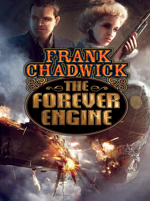 Title details for The Forever Engine by Frank Chadwick - Available