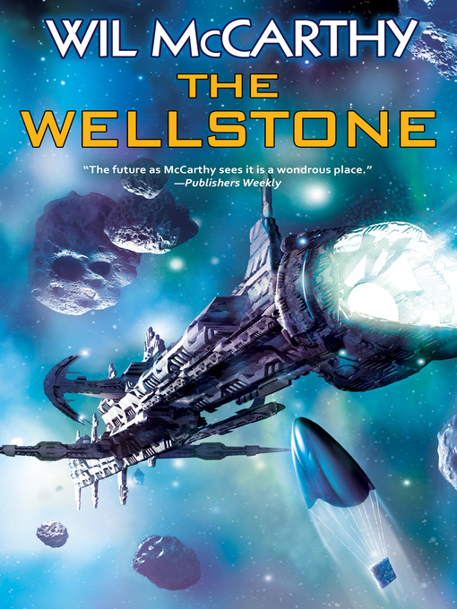 Title details for The Wellstone by Wil McCarthy - Available