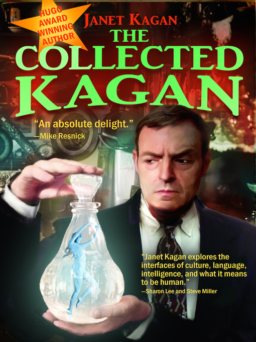 Title details for The Collected Kagan by Janet Kagan - Available