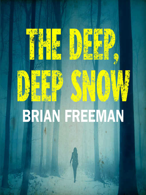 Title details for The Deep, Deep Snow by Brian Freeman - Wait list