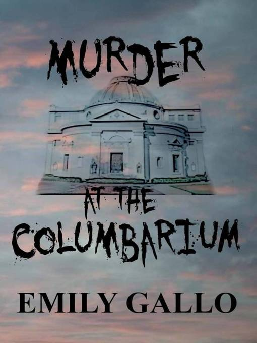Title details for Murder at the Columbarium by Emily Gallo - Available